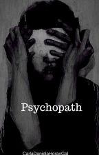 Psychopath (2da Temporada de Psicópata) by CarlaDanielaHoranGal