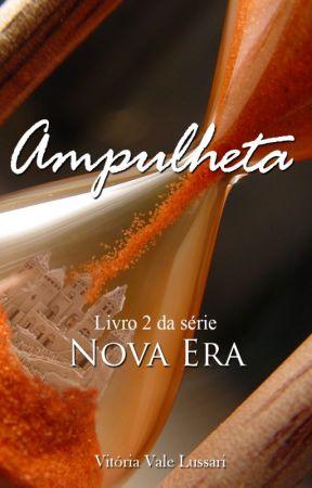 Ampulheta (Nova Era #2) - REPOSTAGEM by vlussari