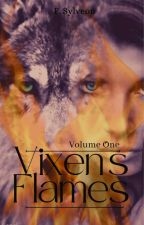 The Unidentified Vixen's Flames (TUVF-Vol.1) [COMPLETED] by SylphEon_charm