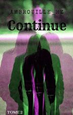 Continue TOME 2 by Ambrouille_hz