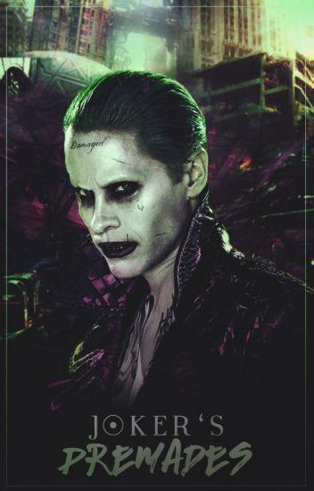 Joker's premades