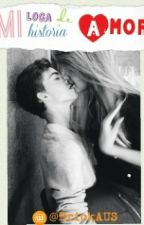 Mi Loca Historia De Amor by ErickAUS