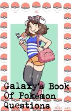 Galaxy's Book Of Pokémon Questions  by GalaxyTears