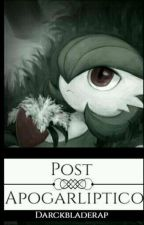 POST APOGARLIPTICO by Darckbladerap