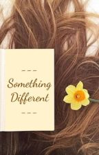Something Different (A Completed Dramione Fanfic) by AllHailQueenAJ