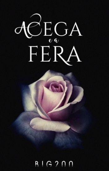 A Cega E A Fera - Wattys2016