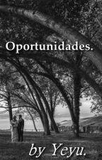 Oportunidades. by yeyu33