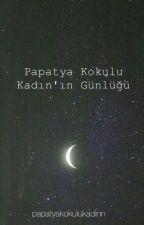 Papatya Kokulu Kadın'ın Günlüğü by papatyakokulukadinn