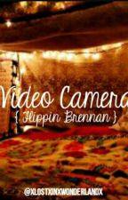 Video Camera { Flippin Brennan } by xlostxinxwonderlandx