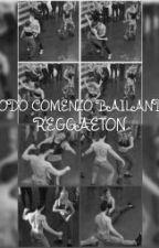 TODO COMENZO BAILANDO REGGAETON by occhiavignalove