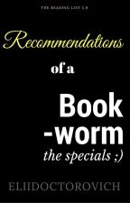 Recommendations of a bookworm by AngryBaker