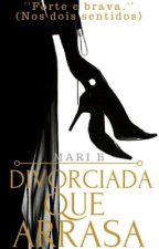 Divorciada Que Arrasa  by marib_escritora