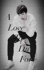 A Love To Die For | JM by SitiAyub0221