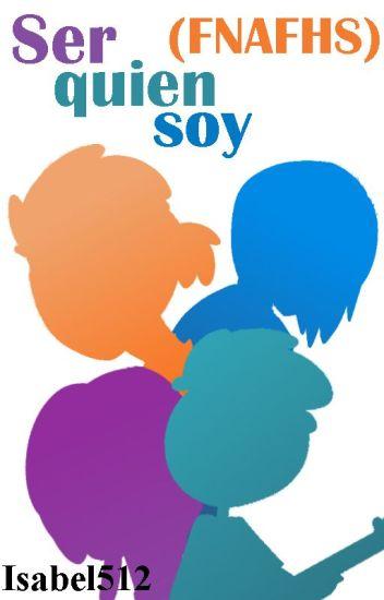 Ser quien soy (Yaoi/Gay) #FNAFHS