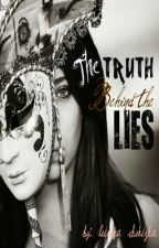 The Truth Behind The Lies (Completed) + Author's Note by LeianaChekizha