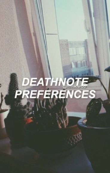 ✯Death Note Preferences✯{DISCONTINUED}