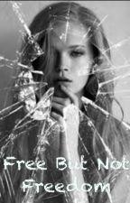 Free but not freedom by P3nnydog