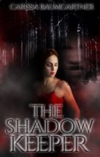 The Shadow Keeper by Rissa-Writer