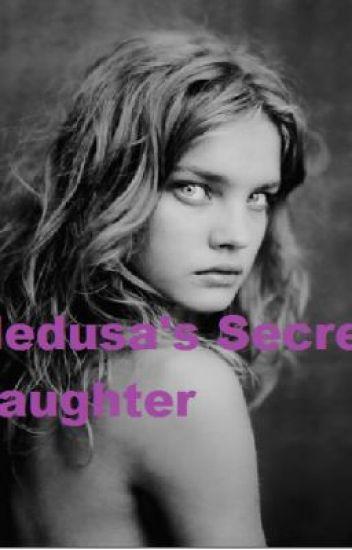 Medusa's secret daughter - Unknown  - Wattpad