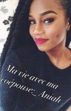 Chronique D'aniah: Ma vie avec ma coépouse by Priiincesse93