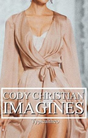 Cody Christian Imagines by typicaltheo