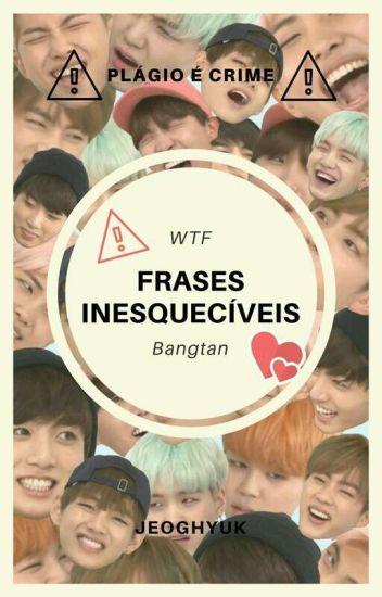 Frases Inesquecíveis-WTF Bangtan?[HIATUS]