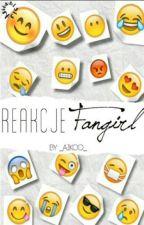 Reakcje fangirl by szczerosc