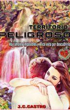 TERRITORIO PELIGROSO by J_C_Castro
