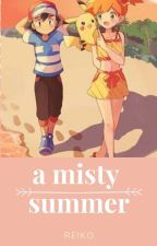 [✔] A Misty Summer: A Pokeshipping Story by spreadingsmiles15