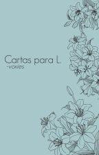 Cartas para L. by voxies
