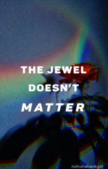 The Jewel Doesn't Matter [ML Soulmate AU] {Adrinette} |✔|
