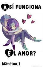 ¿Asi Funciona El Amor? (BonxBonnie) by Mimeow_1