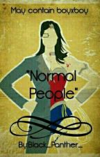 'Normal People'   by Black_Panther_