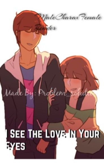 I see the Love in Your Eyes Chara x Reader(EDITING)