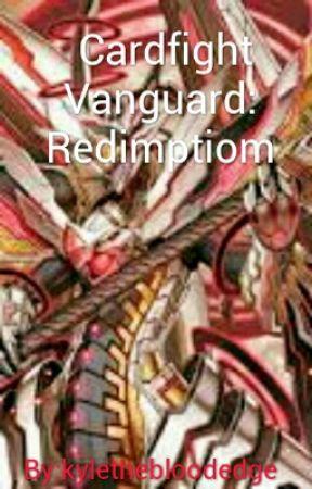 Cardfight Vanguard: Redemption by kylethebloodedge