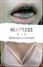 Heartless  by FanFictionWonderland