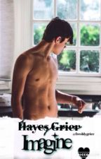 Hayes Grier Imagines  by illuminatedroses___