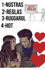 Nuestras reglas(Ruggarol Hot) by Ruggarolistaever