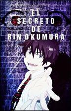 El secreto de Rin Okumura #PremiosImperio2017 [EditandAntesDeContinuar] by Xx_CookieCooks_xX