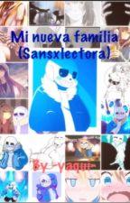 Mi nueva familia (Sansxlectora) by -Yaqui-
