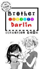 Brother Complex Darlin (Situation Game) [SEGERA] by hanhamiya