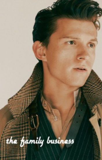 The Family Business // Tom Holland