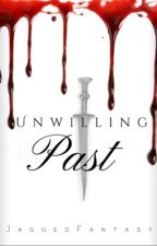 Unwilling Past by JaggedFantasy