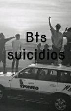 Bts, Suicidios. by YuritziSoriano