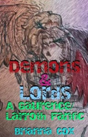 Demons and Lords~ A Gaurence/Larroth Fanfiction