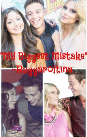 """My Biggest Mistake""(Ruggaroltina). by Lu_Infinite"