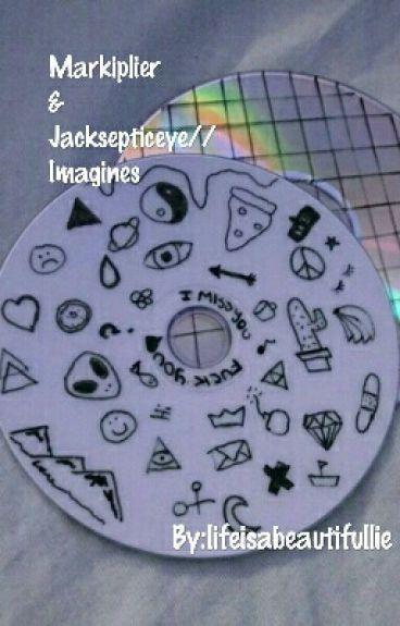 Markiplier & Jacksepticeye// Imagines