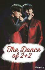 ➵ The dance Of 2 + 2 || KaiHun. by HunerLu