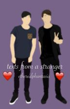 texts from a stranger ~ phan by etherealphantasia