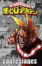 Confesiones Boku No Hero Academia  by Deni-chan